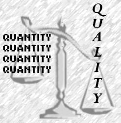 Qualität ist nicht gleich Quantität.