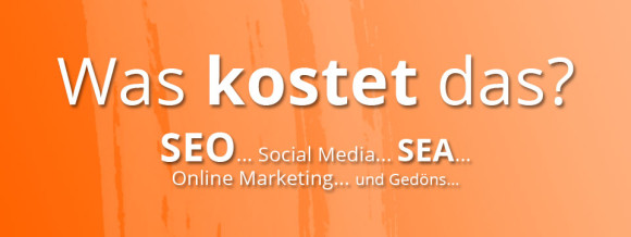 Was kostet SEO, SEA und weiteres Online Marketing?