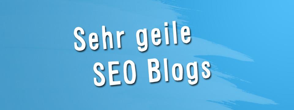 Geile deutsche SEO Blogs, die du auf jeden Fall abonnieren solltest…
