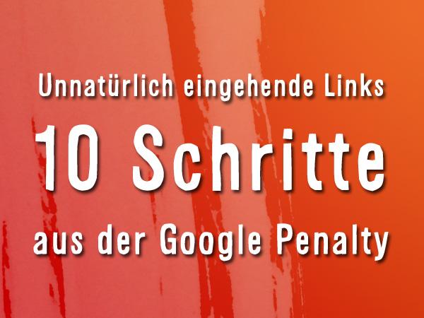 Google Linkbuilding Penalty: 10 Schritte zum sauberen Linkprofil