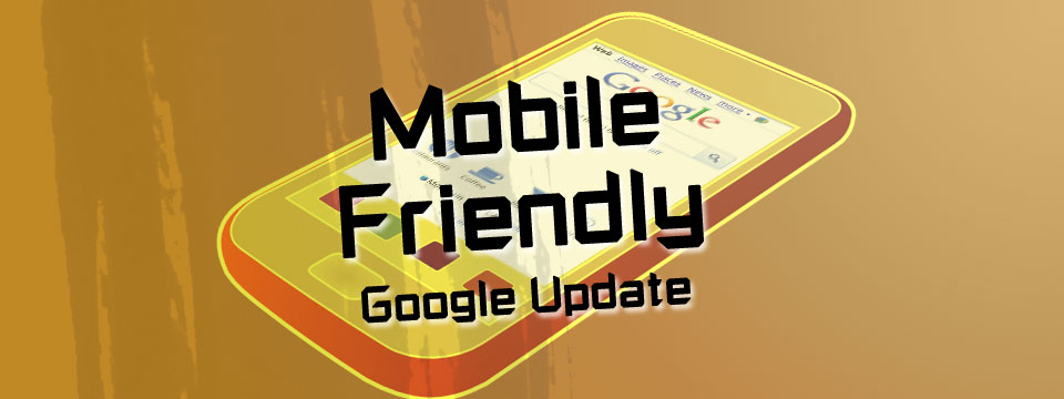 "SEO: Googles ""Mobile Friendly""-Update – das muss man wissen"