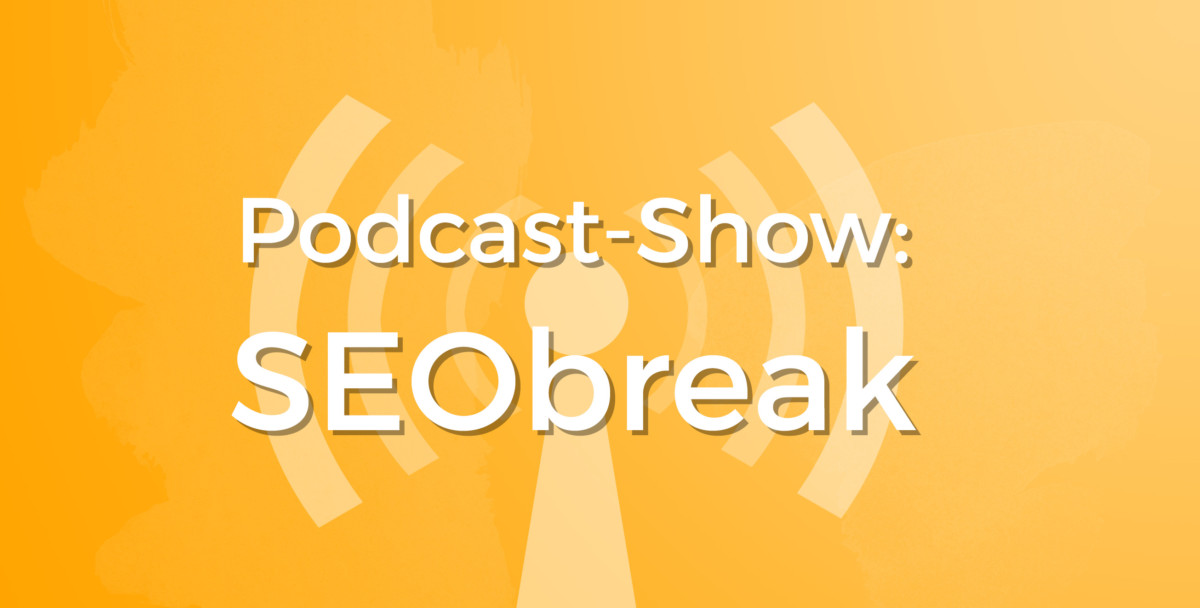 SEObreak Show #01: Neuer Podcast / Information is King / Snapchat