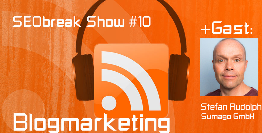 SEObreak Show #10: Blogmarketing